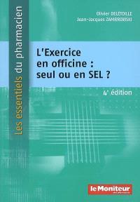 L'exercice en officine : seul ou en SEL ?
