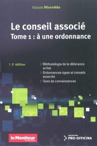 Le conseil associé. Volume 1, A une ordonnance