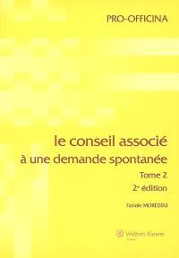 Le conseil associé. Volume 2, Le conseil associé à une demande spontanée