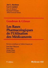 Les bases pharmacologiques de l'utilisation des médicaments : Goodman & Gilman