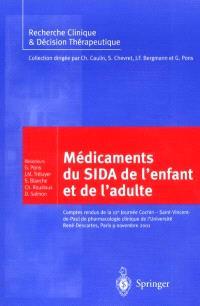 Les médicaments du Sida de l'enfant et de l'adulte : comptes rendus de la 12e Journée Cochin-Saint-Vincent-de-Paul de pharmacologie, Paris, 9 nov. 2001