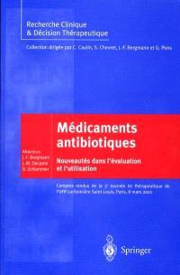 Médicaments antibiotiques : nouveautés dans l'évaluation et l'utilisation : comptes rendus de la 3e Journée de thérapeutique de l'UFR Lariboisière Saint-Louis Paris, 8 mars 2001