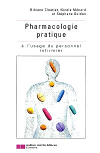 Pharmacologie pratique : à l'usage du personnel infirmier