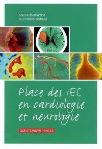 Place des IEC en cardiologie et neurologie