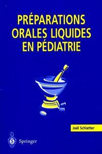 Préparations orales liquides en pédiatrie