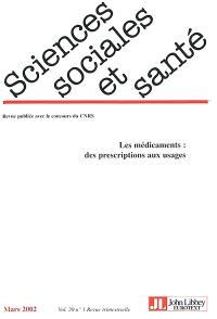 Sciences sociales et santé. n° 1 (2002), Les médicaments, des prescriptions aux usages