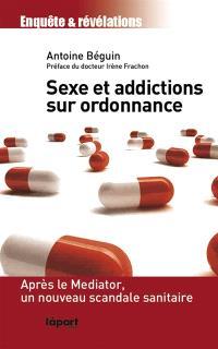 Sexe et addiction sur ordonnance