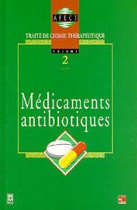 Traité de chimie thérapeutique. Volume 2, Médicaments antibiotiques