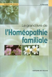 Le grand livre de l'homéopathie familiale