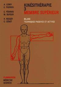 Kinésithérapie. Volume 3, Membre supérieur