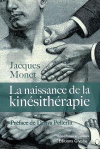 La naissance de la kinésithérapie (1847-1914)