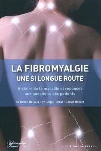 Fibromyalgie, une si longue route : histoire de la maladie et réponses aux questions des patients