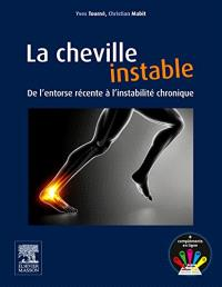 La cheville instable : de l'entorse récente à l'instabilité chronique