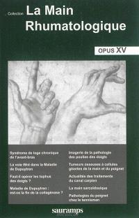 La main rhumatologique : opus XV
