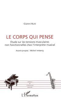 Le corps qui pense : étude sur les tensions musculaires non fonctionnelles chez l'interprète musical