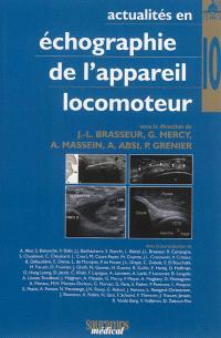 Actualités en échographie de l'appareil locomoteur. Volume 10