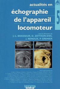 Actualités en échographie de l'appareil locomoteur. Volume 5