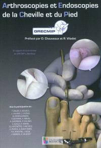 Arthroscopies et endoscopies de la cheville et du pied : en support des cours de base du GRECMIP à Bordeaux