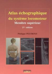 Atlas d'échographie du système locomoteur. Volume 1, Membre supérieur
