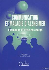 Communication et maladie d'Alzeihmer : évaluation et prise en charge