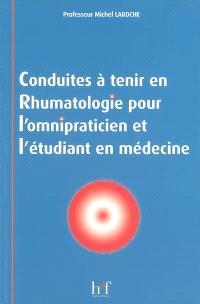Conduites à tenir en rhumatologie pour l'omnipraticien et l'étudiant en médecine