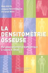 Densitométrie osseuse : par absorptiométrie biphotonique à rayons X (DXA)