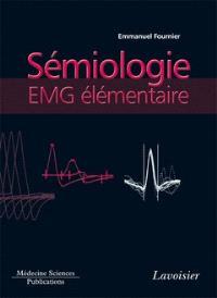 Electromyographie. Volume 2, Sémiologie EMG élémentaire : technique par technique