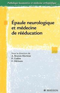 Epaule neurologique et médecine de rééducation