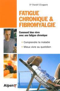 Fatigue chronique et fibromyalgie : syndrome de fatigue chronique et fibromyalgie, deux maladies au coeur de la recherche