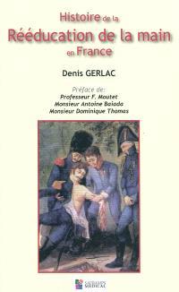 Histoire de la rééducation de la main en France