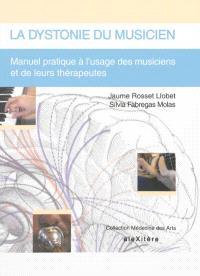 La dystonie du musicien : manuel pratique à l'usage des musiciens et de leurs thérapeutes