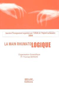 La main rhumatologique : journées d'enseignement 2004