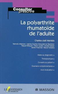 La polyarthrite rhumatoïde de l'adulte
