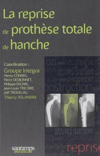 La reprise de prothèse totale de hanche