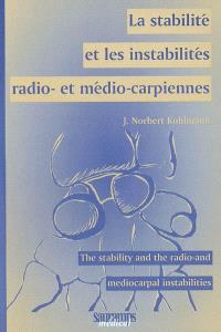 La stabilité et les instabilités radio- et médio-carpiennes = The stability and the radio- and mediocarpal instabilities