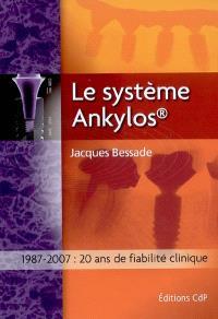 Le système Ankylos : 1987-2007, 20 ans de fiabilité clinique