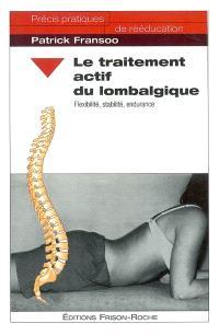 Le traitement actif du lombalgique : flexibilité, stabilité, endurance