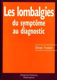 Les lombalgies : du symptôme au diagnostic