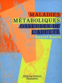 Les maladies métaboliques osseuses de l'adulte