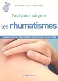 Les rhumatismes : tous les traitements : conventionnels, alternatifs, non médicamenteux