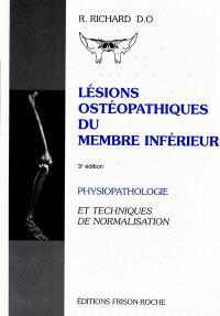 Lésions ostéopathiques du membre inférieur : physio-pathologie et techniques de normalisation