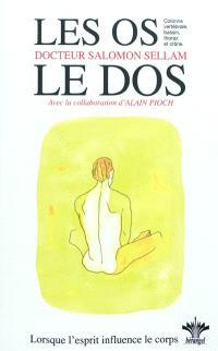 Lorsque l'esprit influence le corps. Volume 08, Psychosomatique clinique de l'appareil ostéo-articulaire : colonne vertébrale, bassin, thorax et crâne
