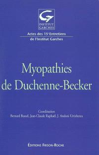 Myopathies de Duchenne-Becker : actes des 15es Entretiens de l'Institut Garches, novembre 2002