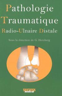 Pathologie traumatique radio-ulnaire distale