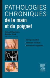 Pathologies chroniques de la main et du poignet : chirurgie secondaire, pathologies chroniques, malformations congénitales