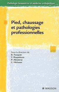 Pied, chaussage et pathologies professionnelles