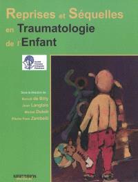 Reprises et séquelles en traumatologie de l'enfant