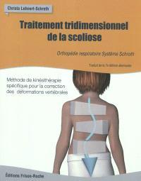 Traitement tridimensionnel de la scoliose : orthopédie respiratoire système Schroth : méthode de kinésithérapie spécifique pour la correction des déformations vertébrales