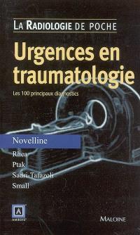 Urgences en traumatologie : les 100 principaux diagnostics