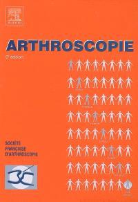 Arthroscopie : généralités, genou, cheville, hanche, épaule, coude, main
